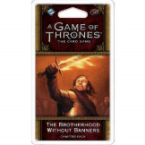 Game of Thrones LCG The Brotherhood Without Banners