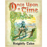 Once Upon A Time Knightly Tales