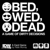 Bed, Wed, Dead Game of Dirt Decisions